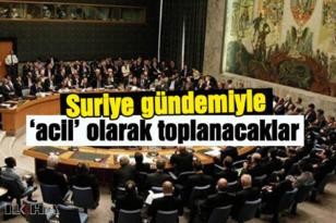 """Birleşmiş Milletler Güvenlik Konseyi """"acil"""" olarak toplanacak"""