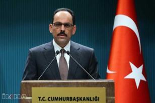 Cumhurbaşkanlığı Sözcüsü Kalın: Sahada ve masada akıllı hamlelerle Türkiye kazandı