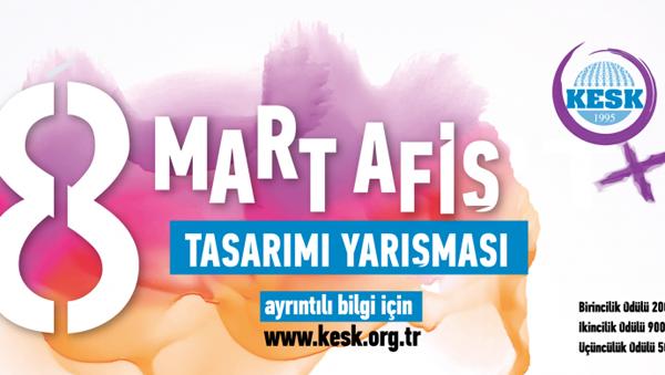 KESK'in 8 Mart afişini kadın yarışmacılar belirleyecek